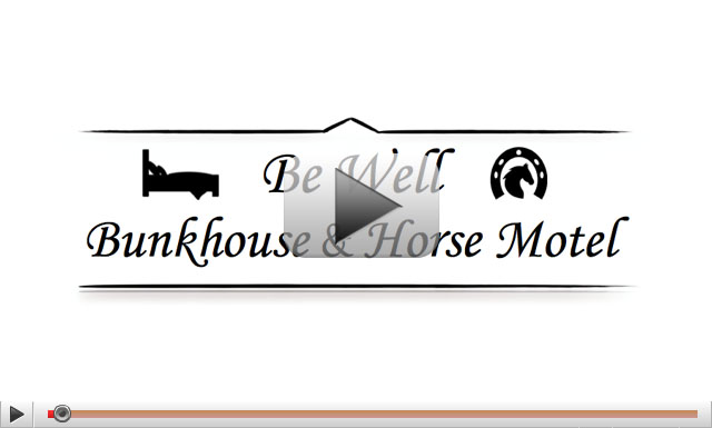 Be Well Bunkhouse and Horse Motel - MRH Video